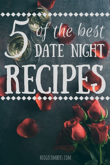 Dark background with rose petals and wine glasses, with the words laid over the image: 5 Best Date Night Recipes
