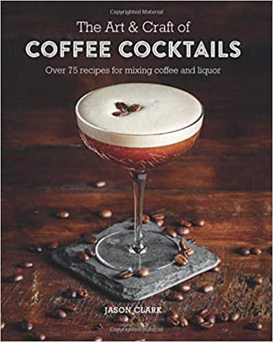 front cover of a book called Coffee Cocktails by Jason Clark