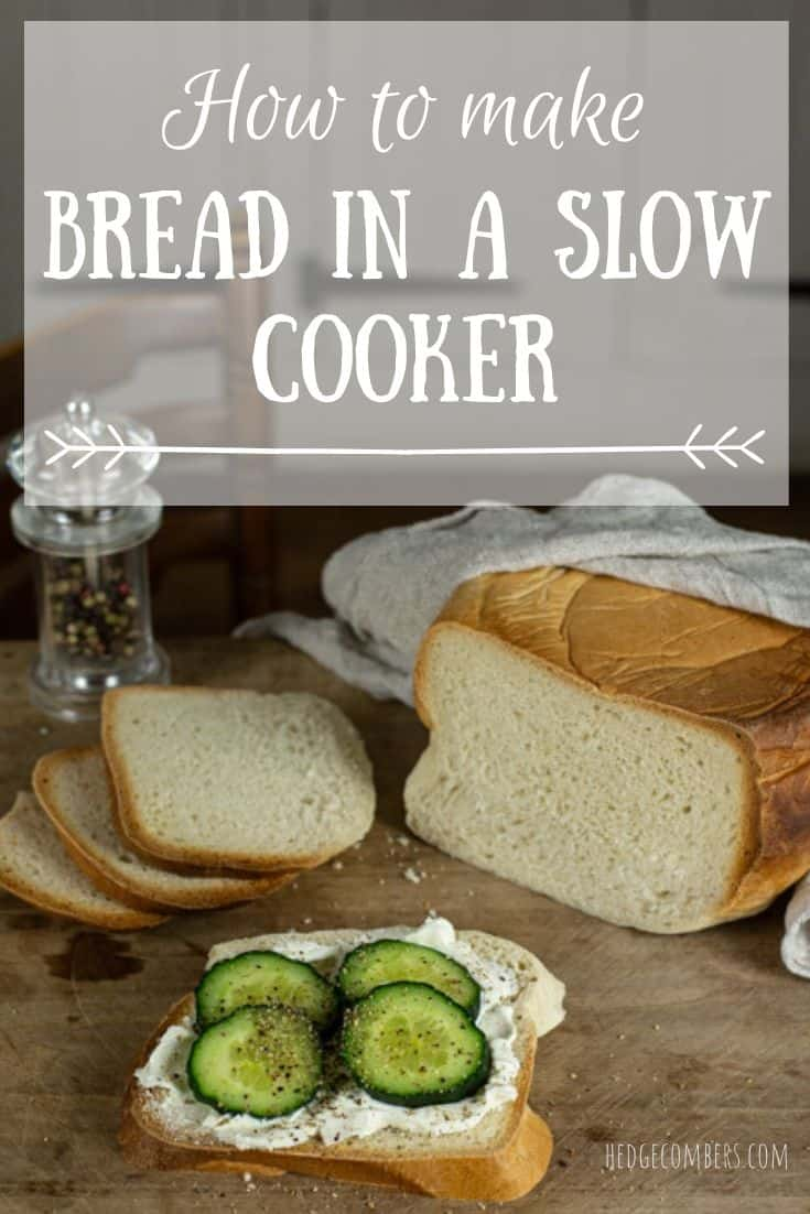 Words 'How to make bread in a slow cooker' with photo of sliced bread and piece of bread with cream cheese and cucumber